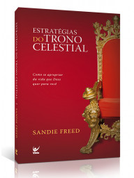 Estratégias do trono celestial - Sandie Freed